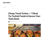 7 Must Try Turkish Foods to Savour Your Taste Buds